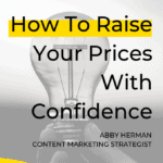Raising Your Prices With Confidence by What Works