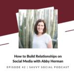 Build Relationships on Social Media by Onlinedrea