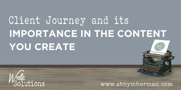 Client journey and its importance in the content you create