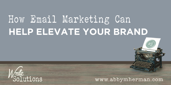 How email marketing can help elevate your brand