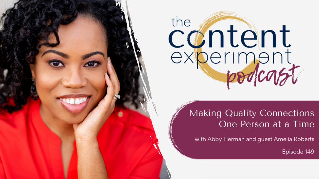 Making Quality Connections One Person at a Time with Amelia Roberts